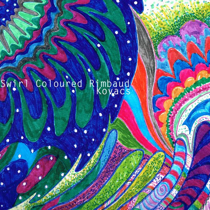 KOVACS - Swirl Coloured Rimbaud