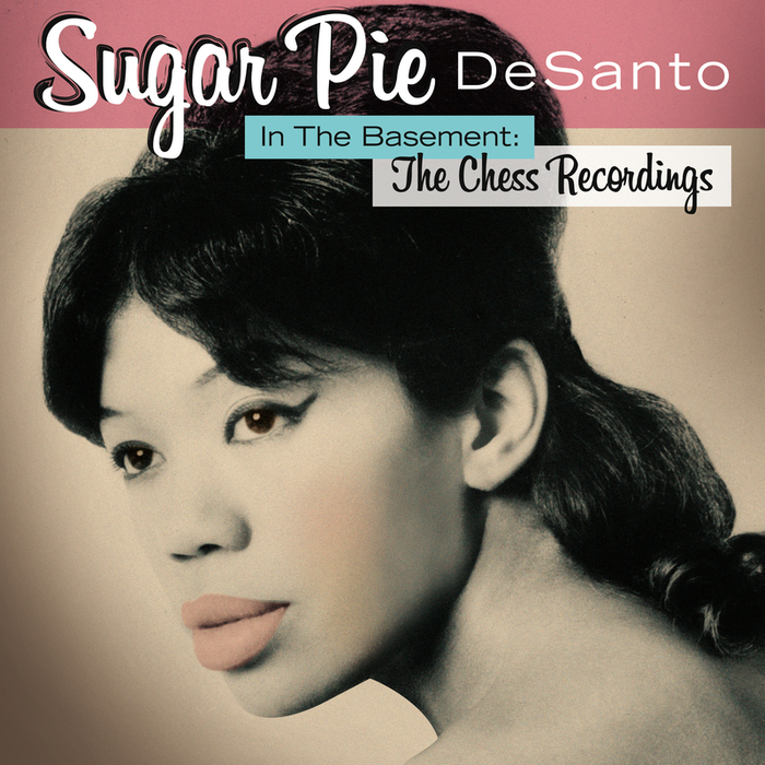 SUGAR PIE DESANTO - In The Basement: The Chess Recordings