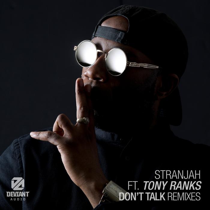 STRANJAH feat TONY RANKS - Don't Talk (Remixes)