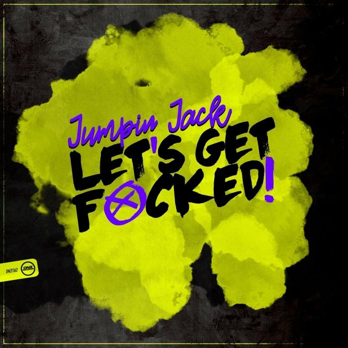 JUMPIN JACK - Let's Get F_cked!