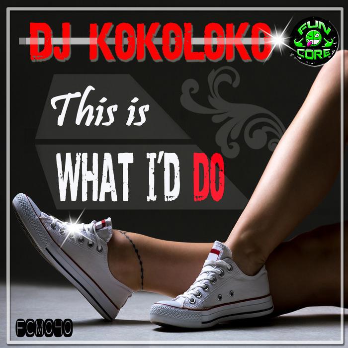 DJ KOKOLOKO - This Is What I Do