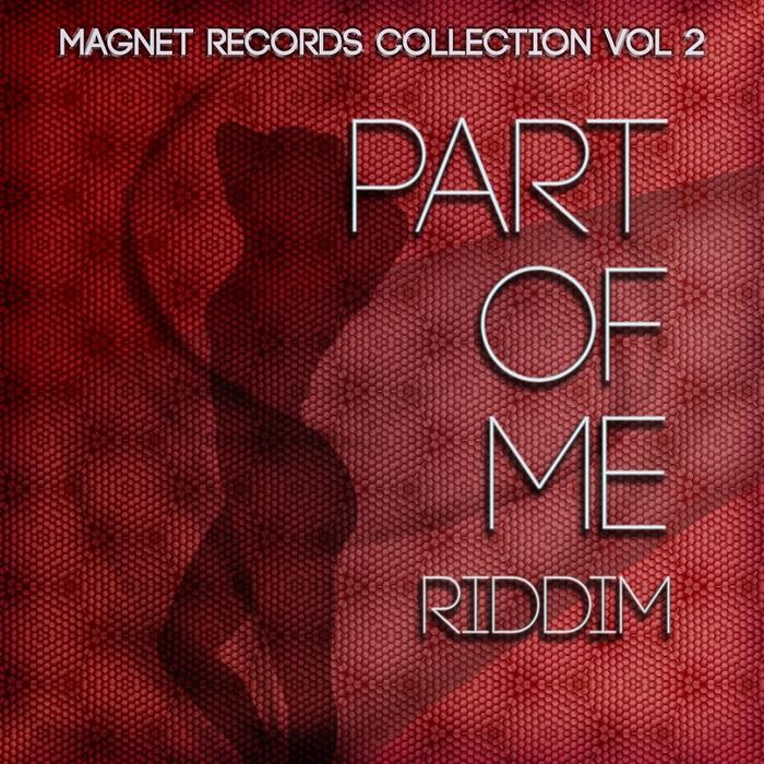 VARIOUS - Part Of Me Riddim (Collection Riddim Vol 2)