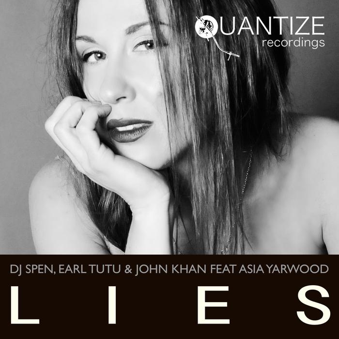 DJ SPEN/EARL TUTU/JOHN KHAN feat ASIA YARWOOD - Lies