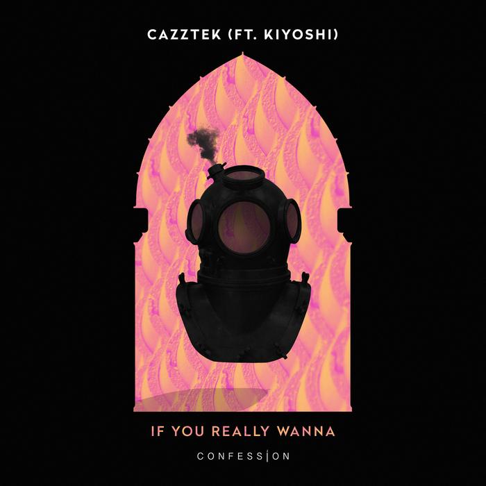 CAZZTEK feat KIYOSHI - If You Really Wanna