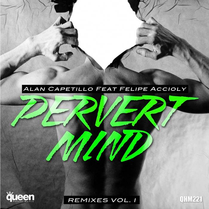 ALAN CAPETILLO - Pervert Mind (Remixes Vol 1) (feat Felipe Accioly)