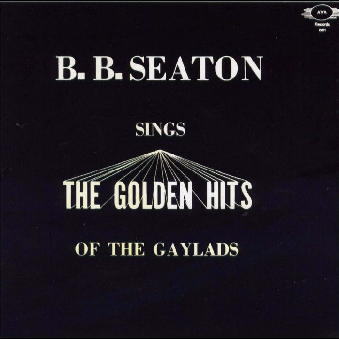 BB SEATON - Sings Golden Hits Of The Gaylads
