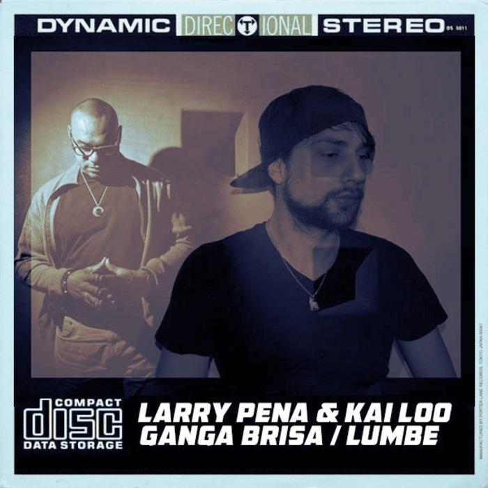 LARRY PENA & KAI LOO - Ganga Brisa/Lumbe