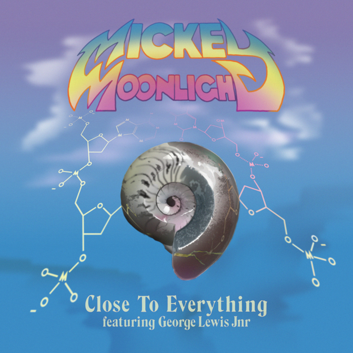MICKEY MOONLIGHT feat GEORGE LEWIS JNR - Close To Everything