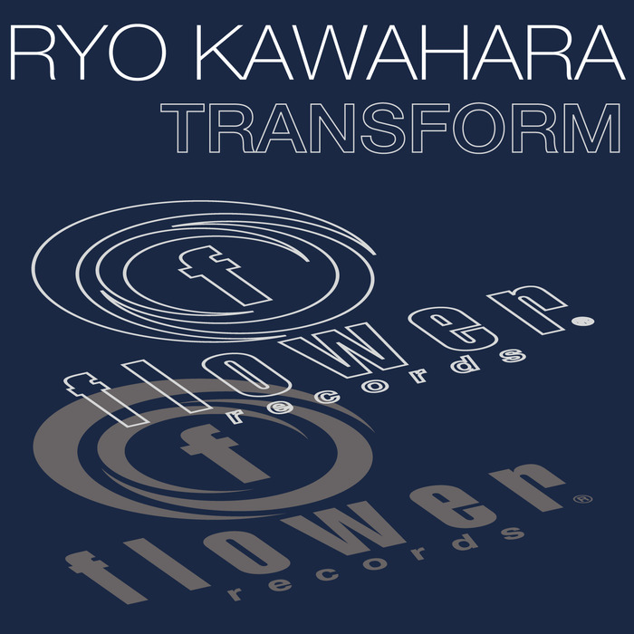 RYO KAWAHARA - Transform
