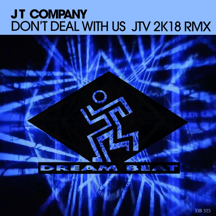 JT COMPANY - Don't Deal With Us 2k18