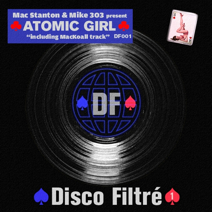 MAC STANTON/MIKE 303/MACKOALL - Atomic Girl