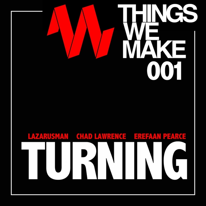 LAZARUSMAN/CHAD LAWRENCE/EREFAAN PEARCE - Turning
