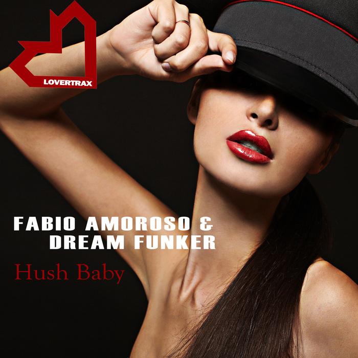 FABIO AMOROSO/DREAM FUNKER - Hush Baby