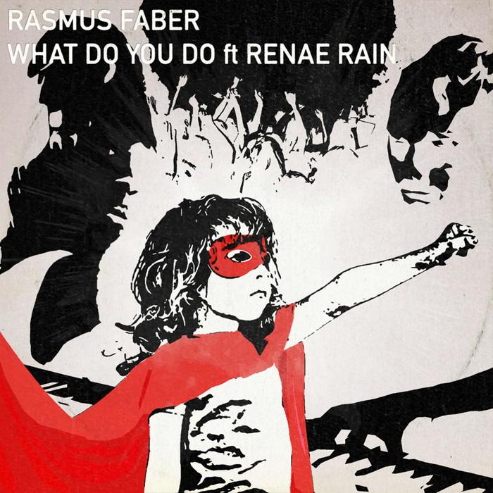 RASMUS FABER - What Do You Do