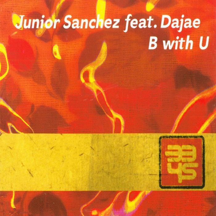JUNIOR SANCHEZ feat DAJAE - B With U