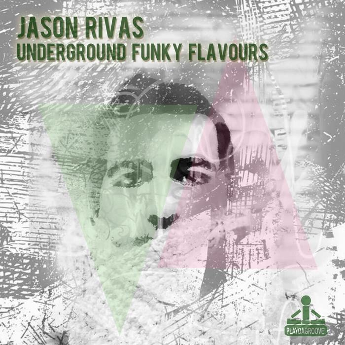 JASON RIVAS - Underground Funky Flavours