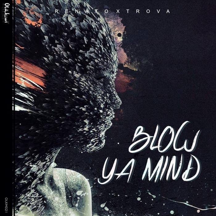 RENATO XTROVA - Blow Ya Mind
