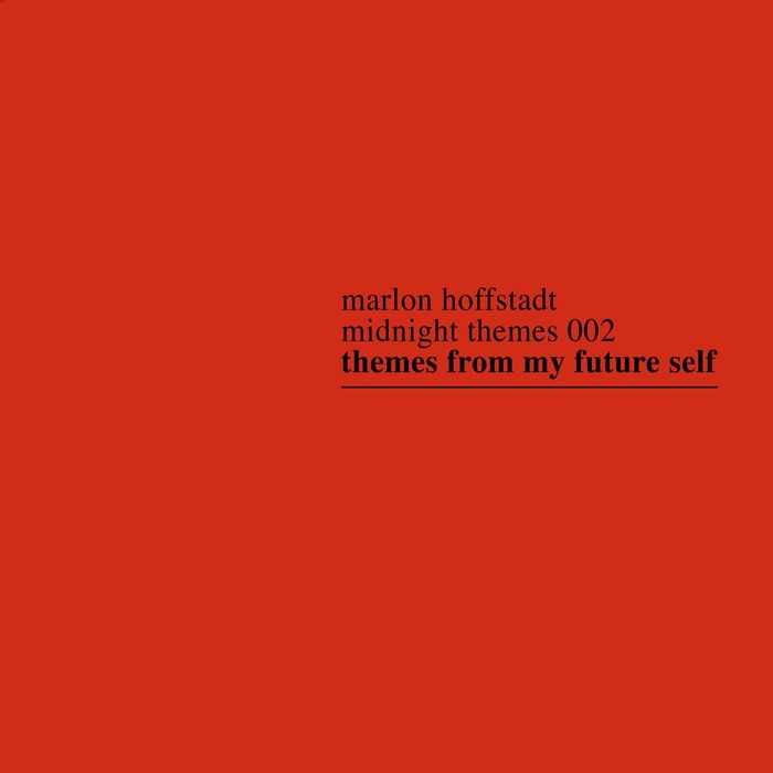 MARLON HOFFSTADT - Themes From My Future Self