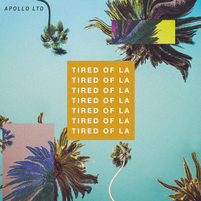APOLLO LTD - Tired Of LA