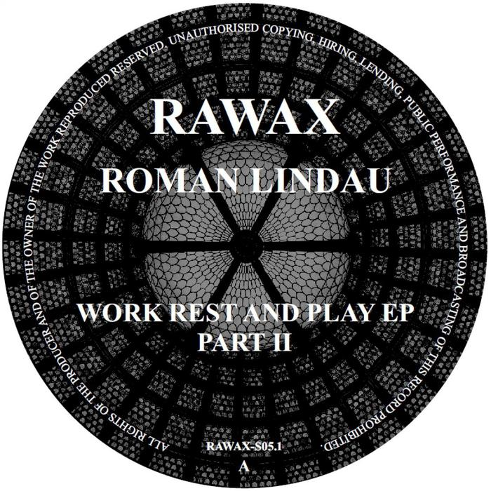 ROMAN LINDAU - Work Rest And Play EP 2
