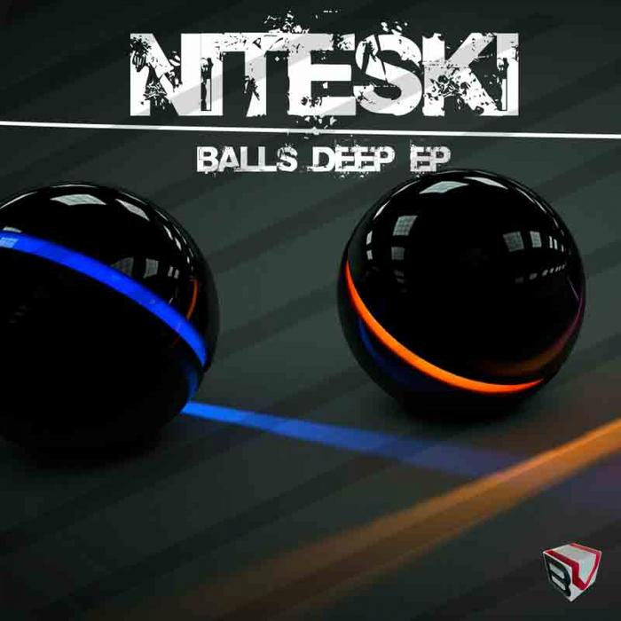 NITESKI - Balls Deep EP