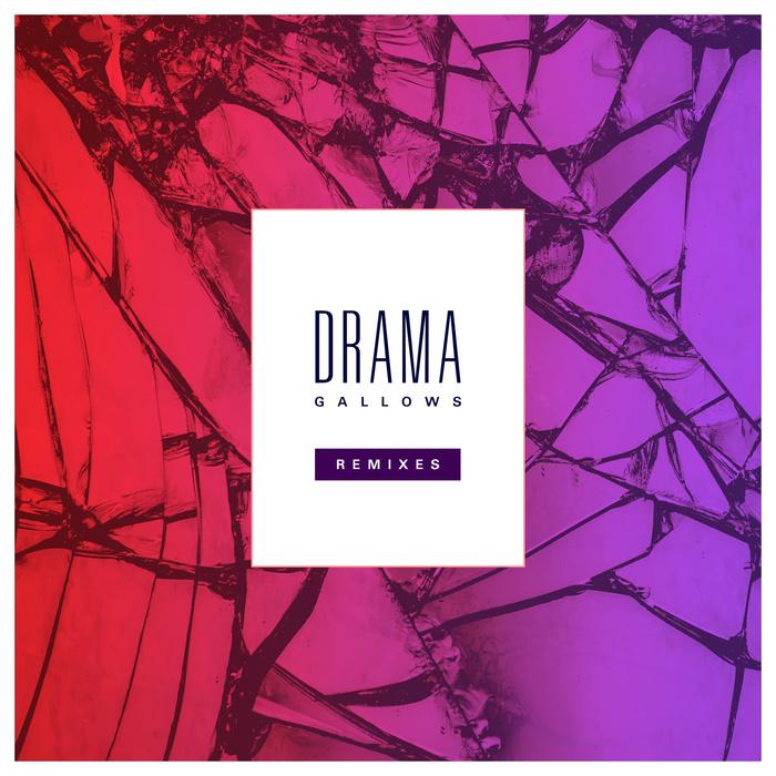 DRAMA DUO - Gallows (Remixes) (Explicit)