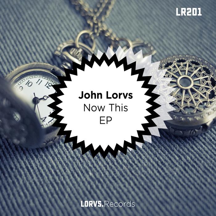JOHN LORV'S - Now This EP