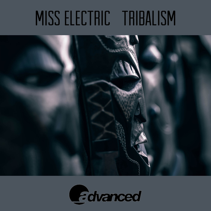 MISS ELECTRIC - Tribalism EP