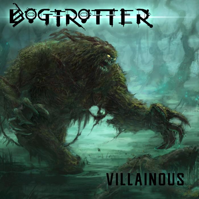BOGTROTTER - Villainous