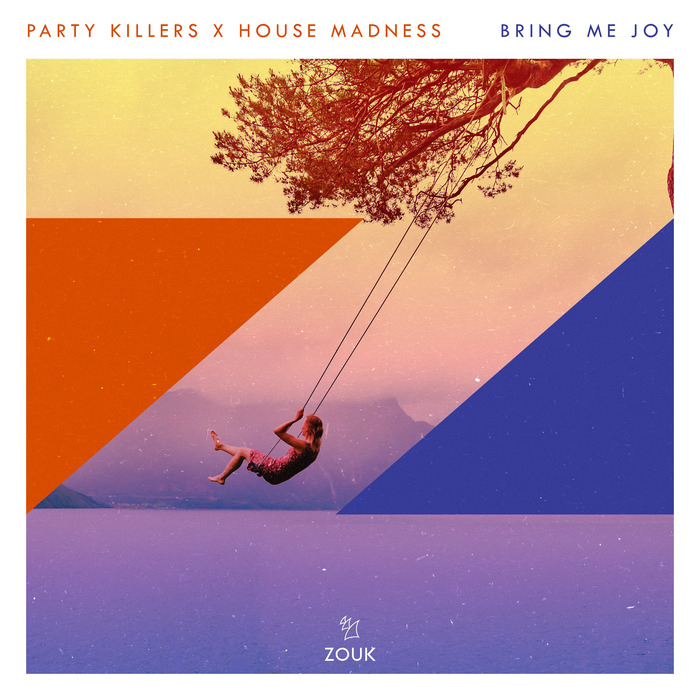 PARTY KILLERS X HOUSE MADNESS - Bring Me Joy