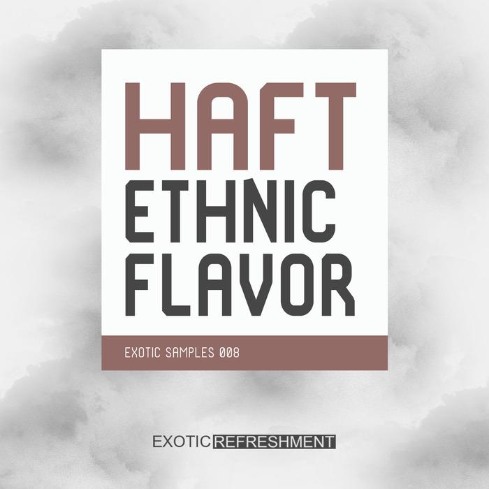 HAFT - Ethnic Flavor (Sample Pack WAV)