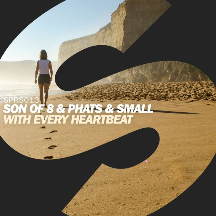 SON OF 8/PHATS & SMALL - With Every Heartbeat