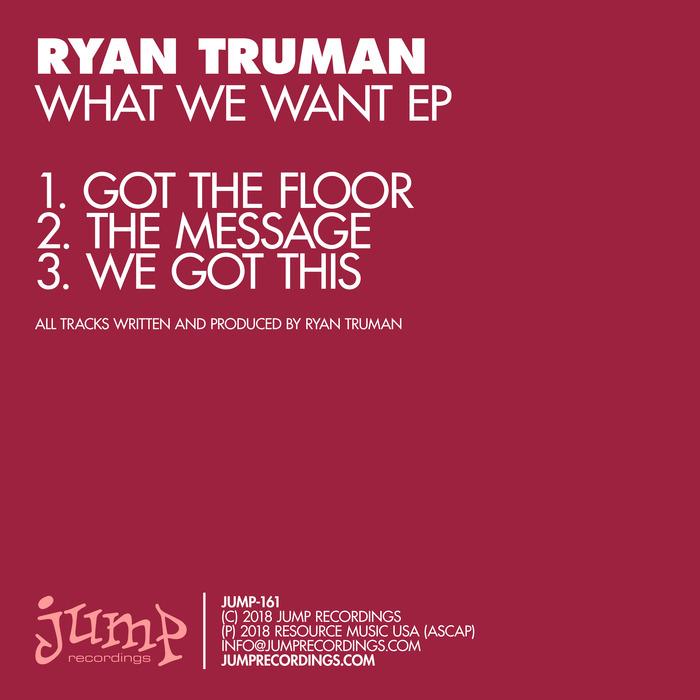 RYAN TRUMAN - What We Want EP