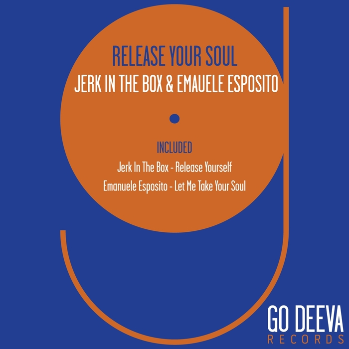 EMANUELE ESPOSITO/JERK IN THE BOX - Release Your Soul