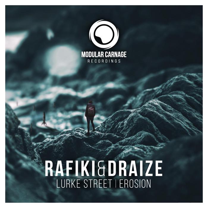 RAFIKI & DRAIZE - Lurke Street/Erosion