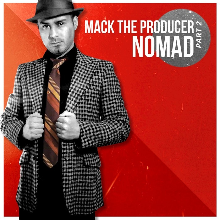 MACK THE PRODUCER - Nomad Part 2