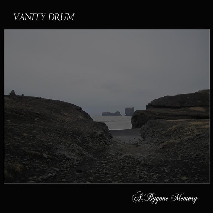 VANITY DRUM - A Bygone Memory