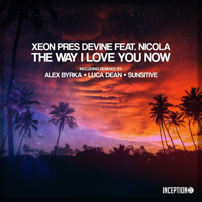 XEON/DIVINE feat NICOLA - The Way I Love You Now