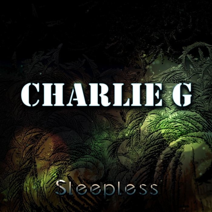 CHARLIE G - Sleepless