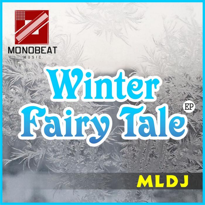 MLDJ - Winter Fairy Tale EP