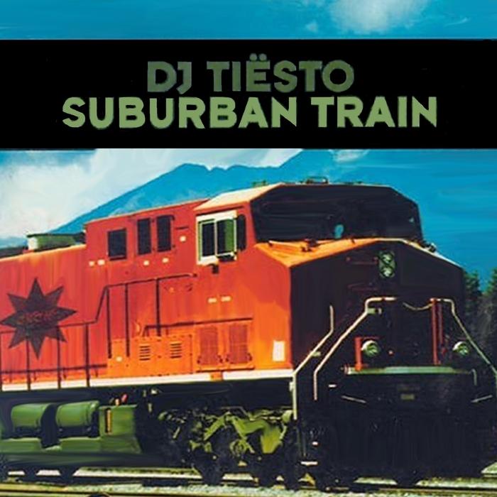 DJ TIESTO - Suburban Train
