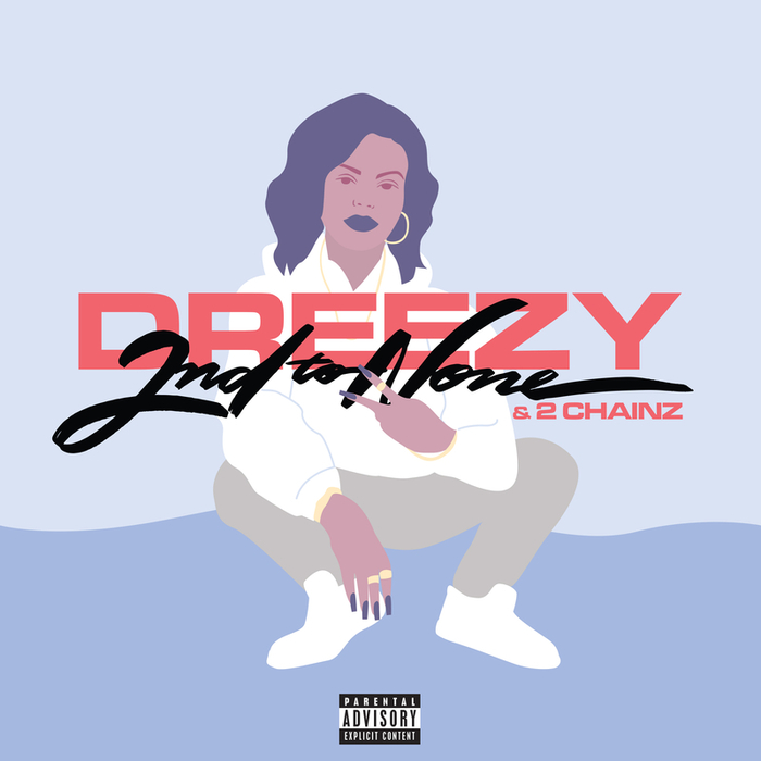 DREEZY - 2nd To None (Explicit)