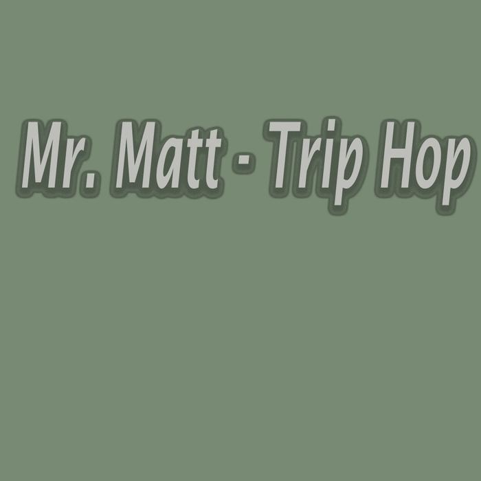 MR MATT - Trip Hop