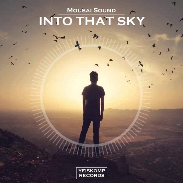 MOUSAI SOUND - Into That Sky