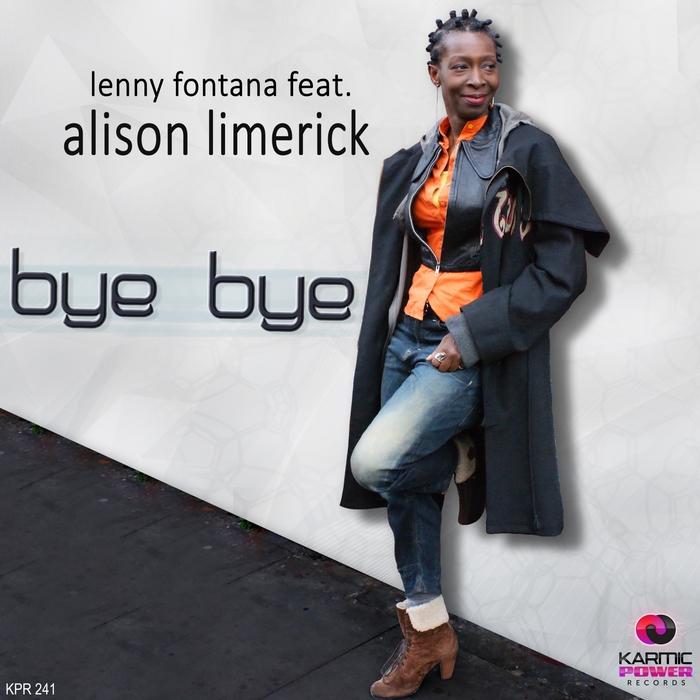 LENNY FONTANA feat ALISON LIMERICK - Bye Bye