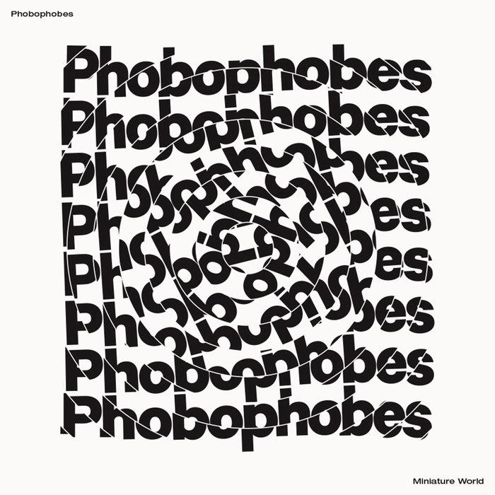 PHOBOPHOBES - Miniature World