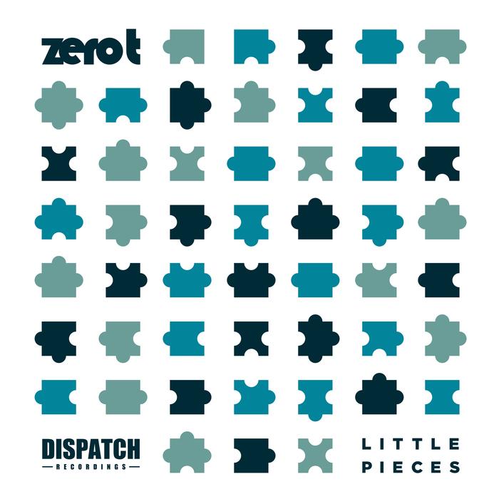 ZERO T - Little Pieces