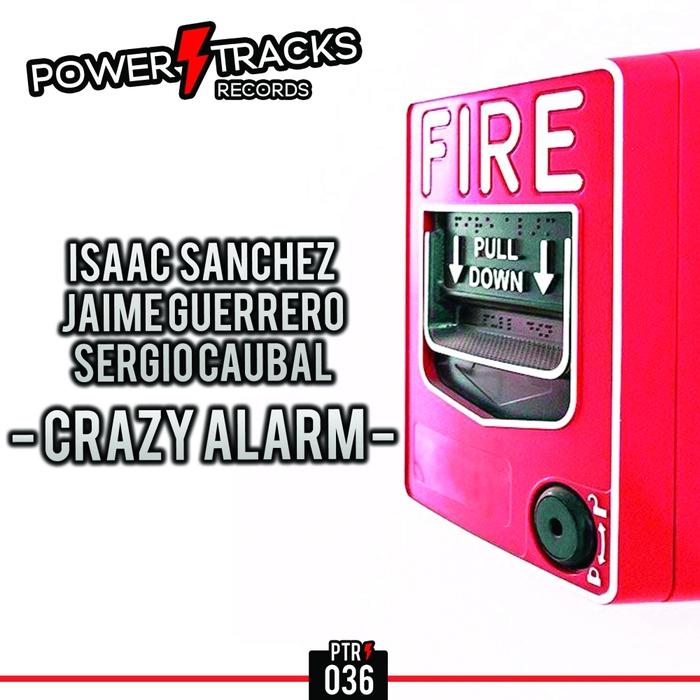 ISAAC SANCHEZ/JAIME GUERRERO/SERGIO CAUBAL - Crazy Alarm