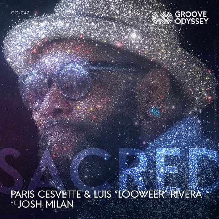 PARIS CESVETTE/LUIS LOOWEER RIVERA - Sacred (feat Josh Milan)