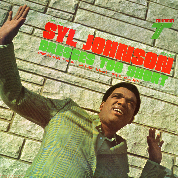 SYL JOHNSON - Dresses Too Short